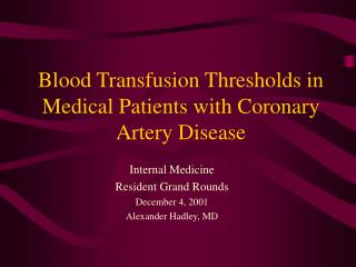 Blood Transfusion Thresholds in Medical Patients with Coronary Artery Disease