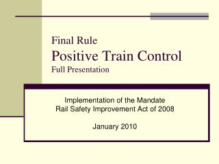Final Rule Positive Train Control Full Presentation