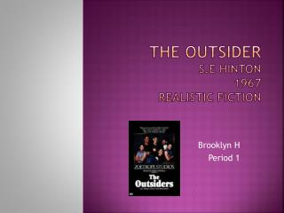 The outsider  S.E Hinton 1967 realistic fiction