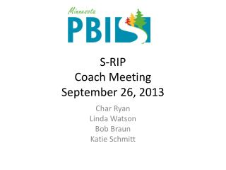 S-RIP Coach Meeting September 26, 2013