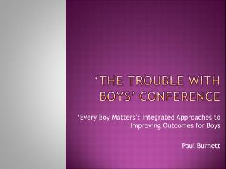 'The trouble with boys' conference