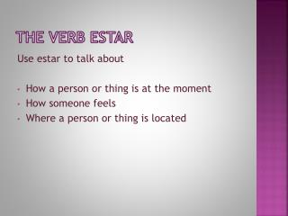 The Verb  Estar