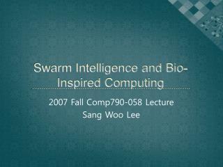 Swarm Intelligence and Bio-Inspired Computing