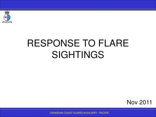 RESPONSE TO FLARE SIGHTINGS