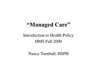 """Managed Care"""