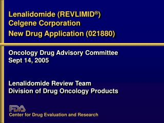 Lenalidomide (REVLIMID ® ) Celgene Corporation New Drug Application (021880)