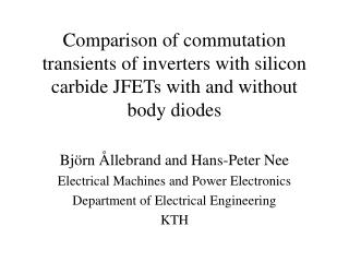 Björn Ållebrand and Hans-Peter Nee Electrical Machines and Power Electronics