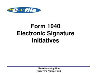 Form 1040  Electronic Signature Initiatives