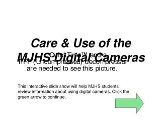 Care & Use of the MJHS Digital Cameras