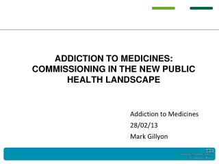 Addiction to medicines: commissioning in the new public health landscape