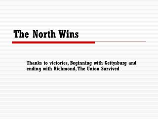 The North Wins