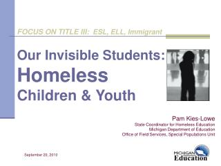 Our Invisible Students: Homeless Children & Youth