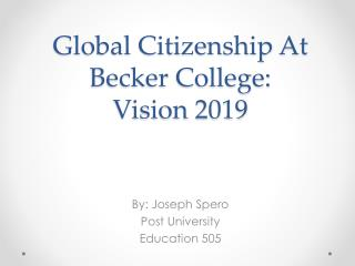 Global Citizenship At  Becker College: Vision  2019