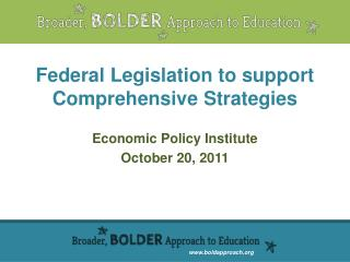 Federal Legislation to support Comprehensive Strategies