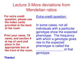 Lecture 3-More deviations from Mendelian ratios