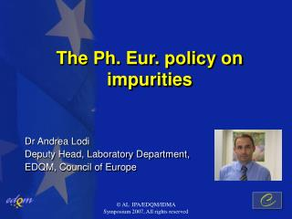 The Ph. Eur. policy on impurities