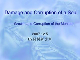 Damage and Corruption of a Soul ---- Growth and Corruption of the Monster
