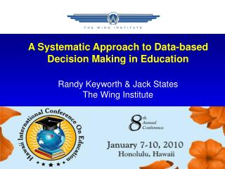 A Systematic Approach to Data-based Decision Making in Education Randy Keyworth & Jack States