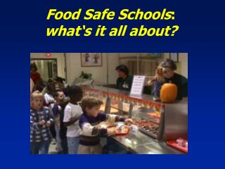 Food Safe Schools : what's it all about?