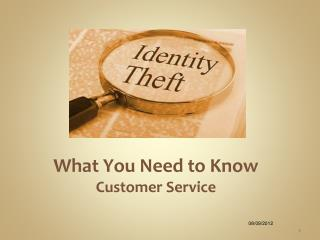 What You Need to Know Customer Service