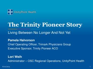 The Trinity Pioneer Story