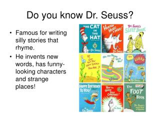 Do you know Dr. Seuss?