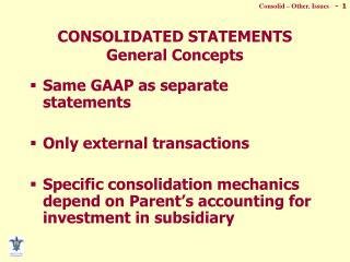 CONSOLIDATED STATEMENTS General Concepts