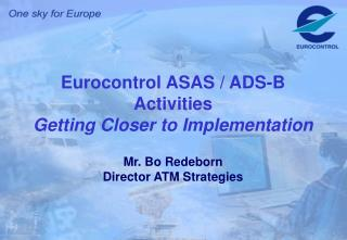 Eurocontrol ASAS / ADS-B Activities Getting Closer to Implementation