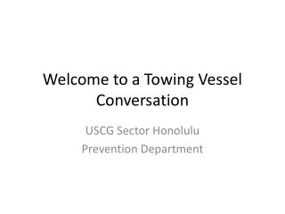 Welcome to a Towing Vessel Conversation