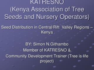 KATRESNO  (Kenya Association of Tree Seeds and Nursery Operators)