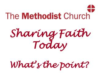 Sharing Faith Today What's the point?