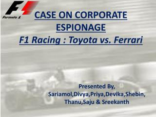 CASE ON CORPORATE ESPIONAGE F1 Racing : Toyota vs. Ferrari