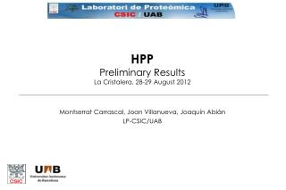 HPP Preliminary Results La  Cristalera , 28-29 August 2012