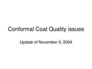 Conformal Coat Quality issues