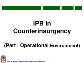 IPB in Counterinsurgency (Part I Operational  Environment)