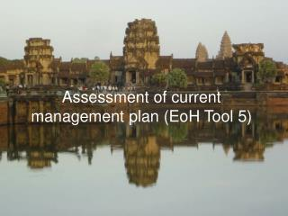 Assessment of current management plan (EoH Tool 5)
