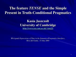 Temporality and tense in DRT (Kamp and Reyle 1993; Kamp, van Genabith & Reyle  forthcoming )