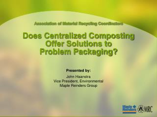 Does Centralized Composting Offer Solutions to Problem Packaging?