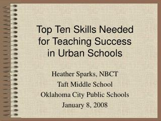 Top Ten Skills Needed  for Teaching Success  in Urban Schools