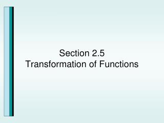 Section 2.5 Transformation of Functions