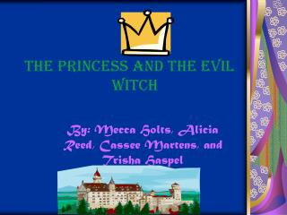 The princess and the evil                              Witch