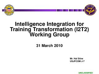 Intelligence Integration for Training Transformation (I2T2)                Working Group