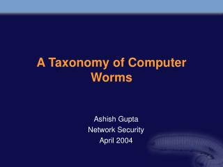 A Taxonomy of Computer Worms