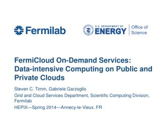 FermiCloud  On-Demand Services: Data-intensive Computing on Public and Private Clouds