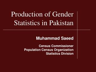 Production of Gender Statistics in Pakistan