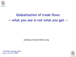Globalization of trade flows -- what you see is not what you get --