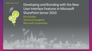 Developing and Branding with the New User Interface Features in Microsoft SharePoint Server 2010