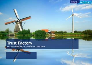 Trust Factory  Fact based analysis for Domino and Lotus Notes