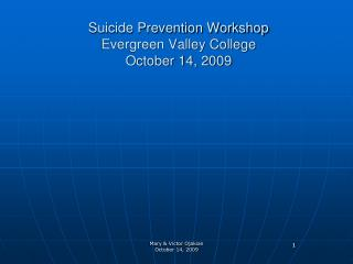 Suicide Prevention Workshop Evergreen Valley College     October 14, 2009