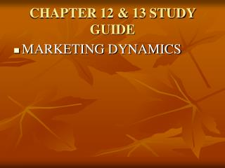 CHAPTER 12 & 13 STUDY GUIDE